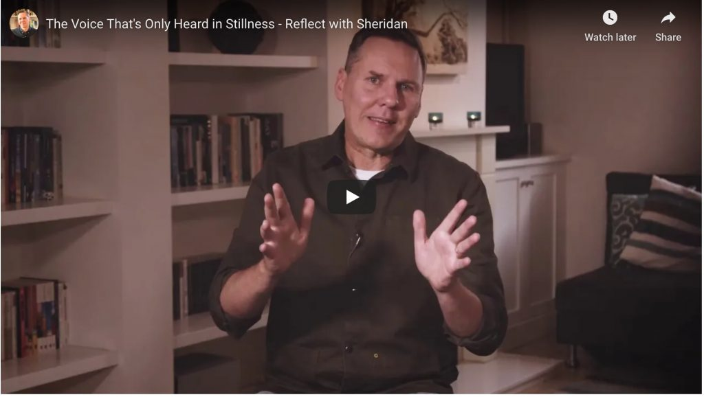 the voice that's only heard in the stillness, reflect with sheridan
